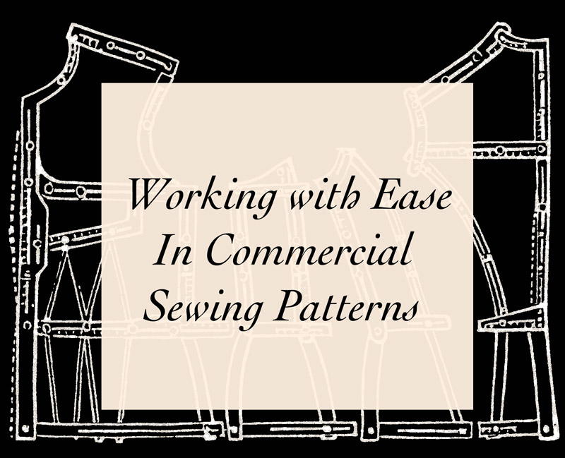 The amount of ease in commercial sewing patterns can be a source of sizing confusion and fitting frustration. In this blog entry, I look at types of ease, industry standard amounts for different garment types, and actual ease amounts in a selection of corset, lingerie, and loose fitting commercial patterns from a range of eras. Click through to read more.